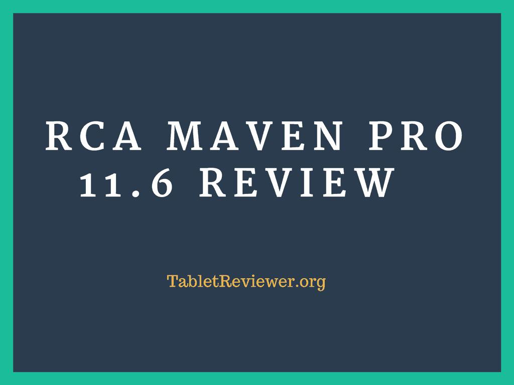 RCA Maven Pro 11.6 Review